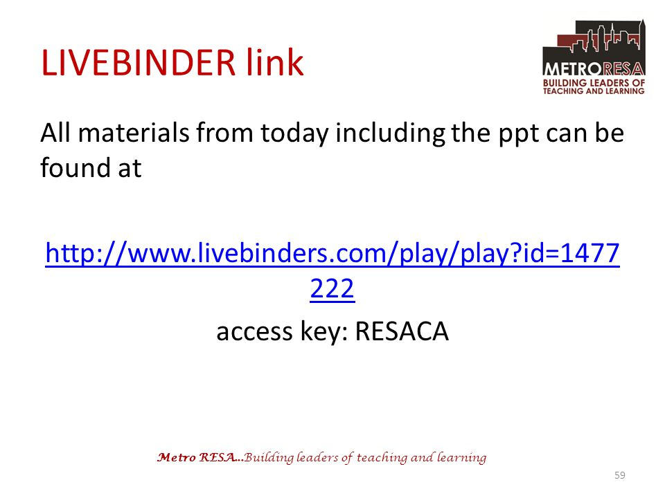 Metro RESA...Building leaders of teaching and learning LIVEBINDER link All materials from today including the ppt can be found at http://www.livebinde