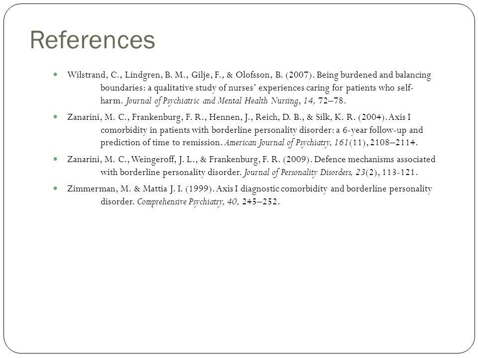 References Wilstrand, C., Lindgren, B. M., Gilje, F., & Olofsson, B.
