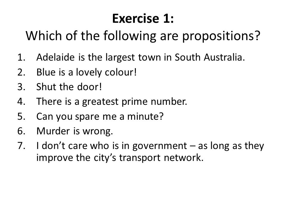 Exercise 1: Which of the following are propositions.
