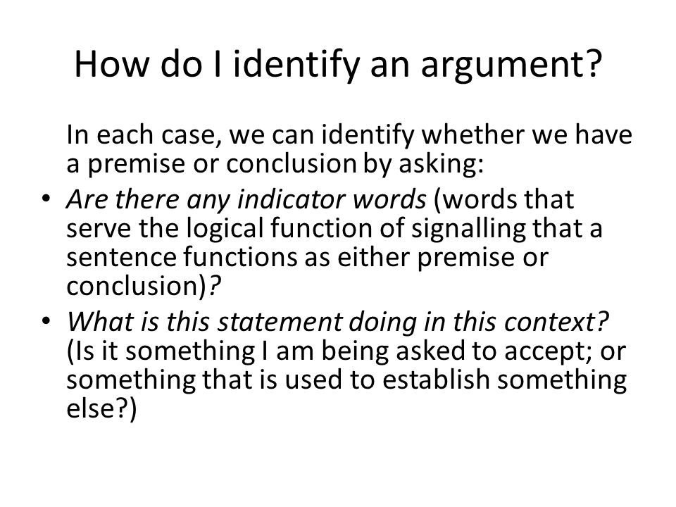 How do I identify an argument.