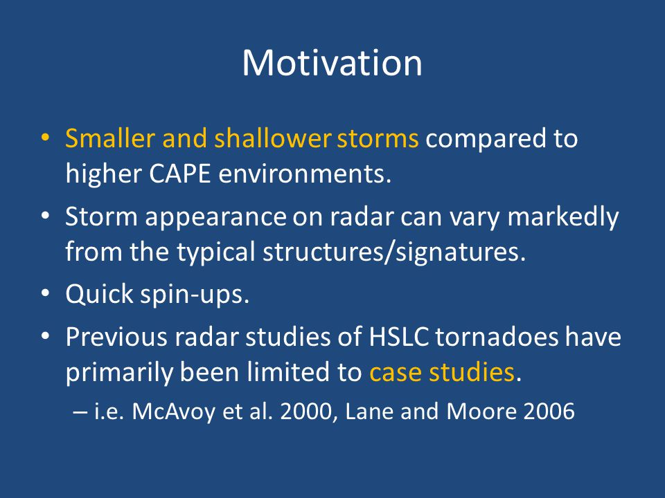 Motivation Smaller and shallower storms compared to higher CAPE environments.