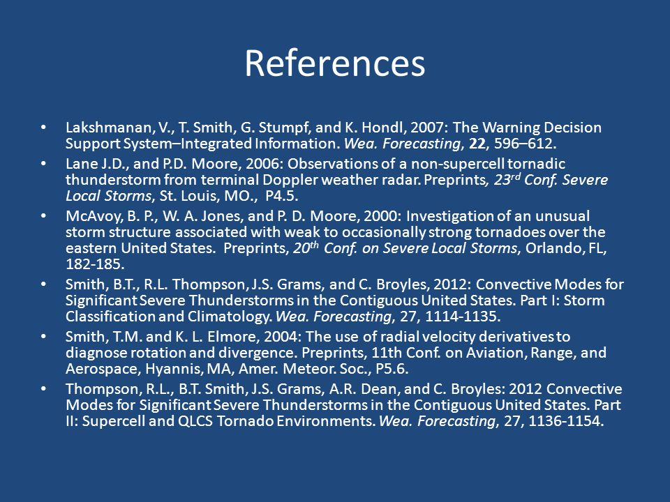 References Lakshmanan, V., T. Smith, G. Stumpf, and K.