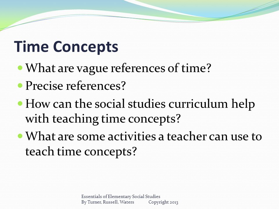 Time Concepts What are vague references of time. Precise references.