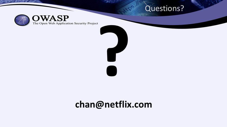 Questions chan@netflix.com