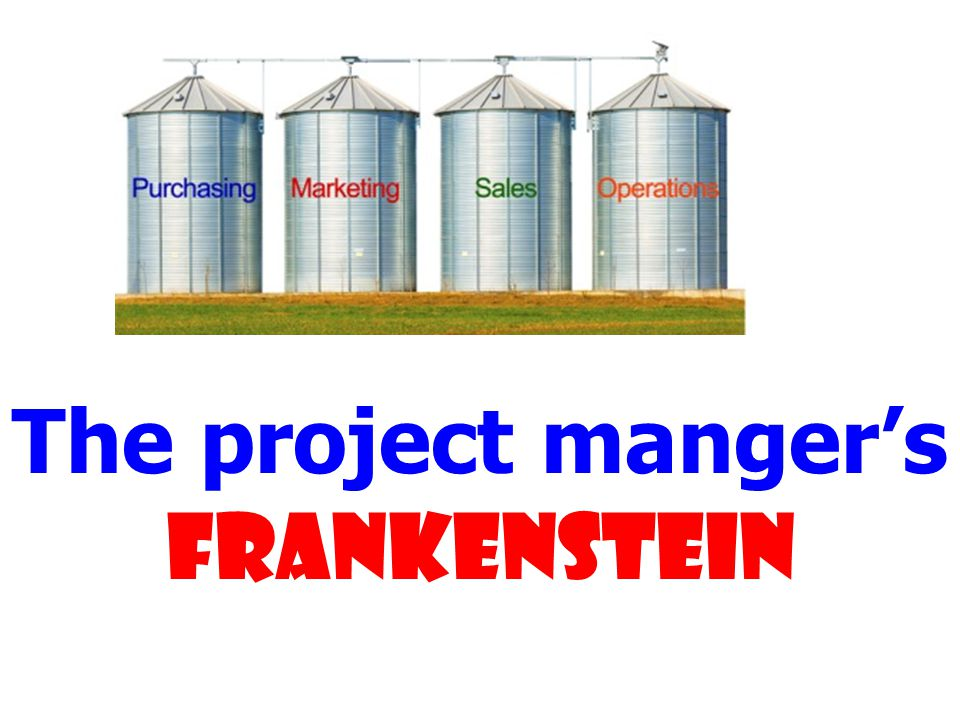 The project manger's Frankenstein