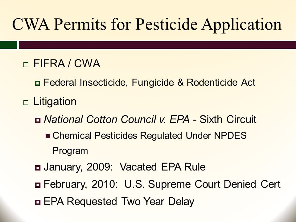 CWA Permits for Pesticide Application  FIFRA / CWA  Federal Insecticide, Fungicide & Rodenticide Act  Litigation  National Cotton Council v.