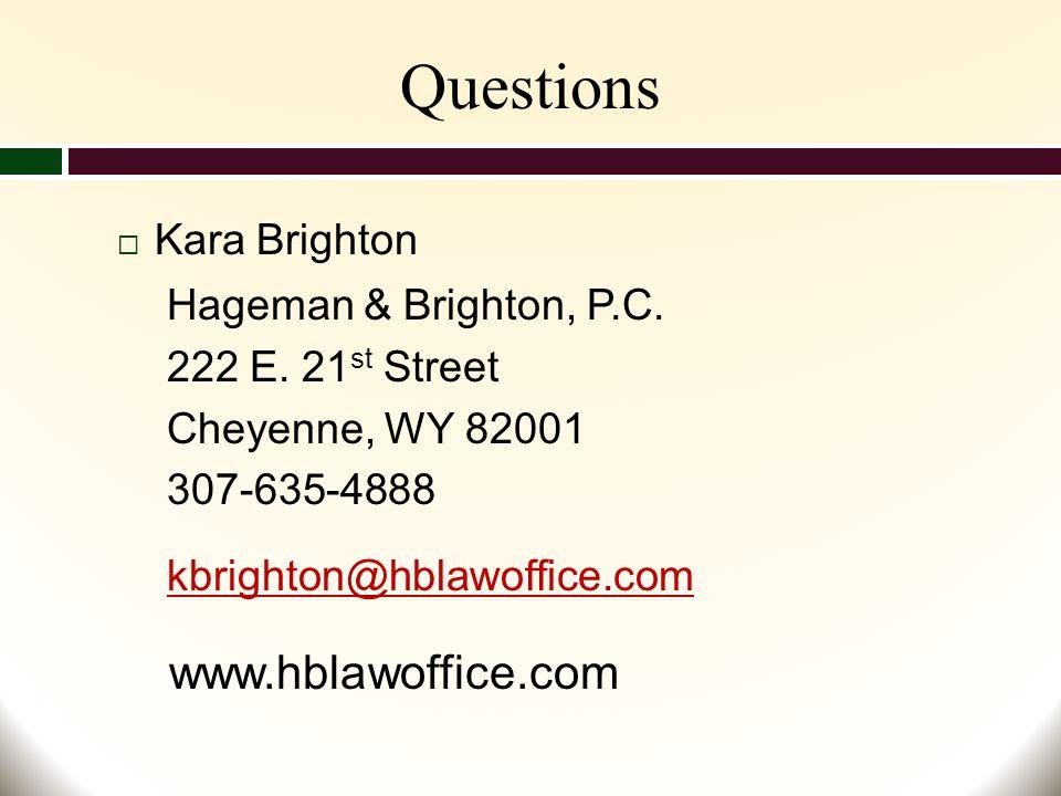 Questions  Kara Brighton Hageman & Brighton, P.C.