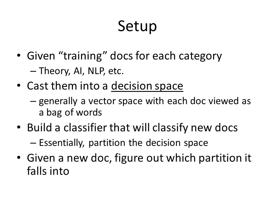 Setup Given training docs for each category – Theory, AI, NLP, etc.