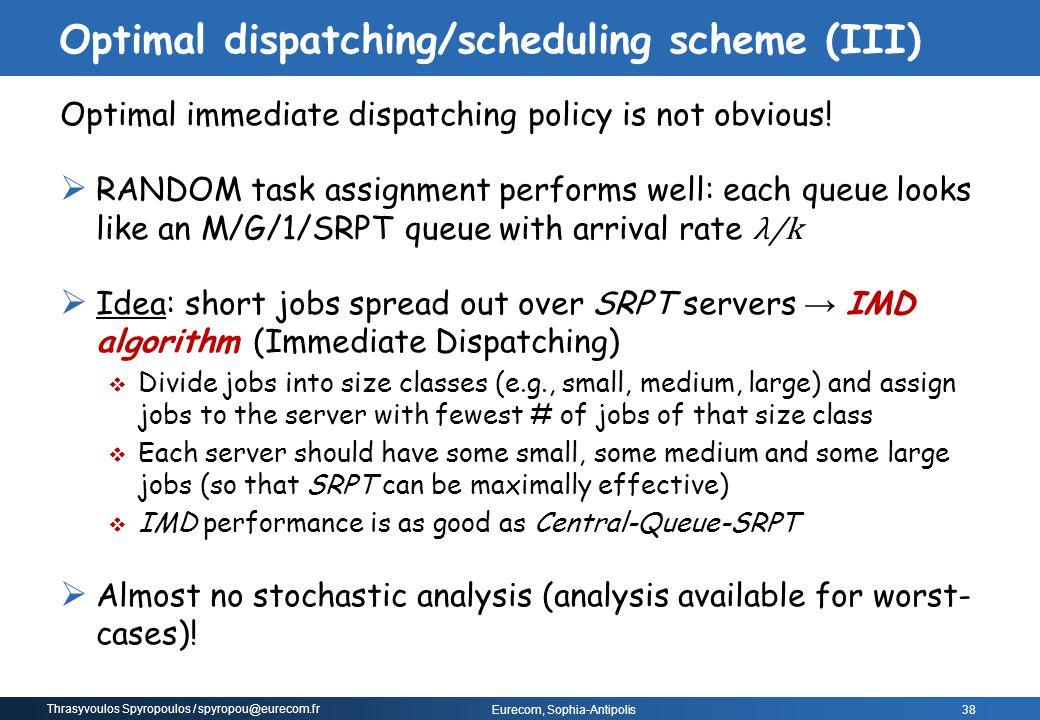 Thrasyvoulos Spyropoulos / spyropou@eurecom.fr Eurecom, Sophia-Antipolis Optimal immediate dispatching policy is not obvious!  RANDOM task assignment