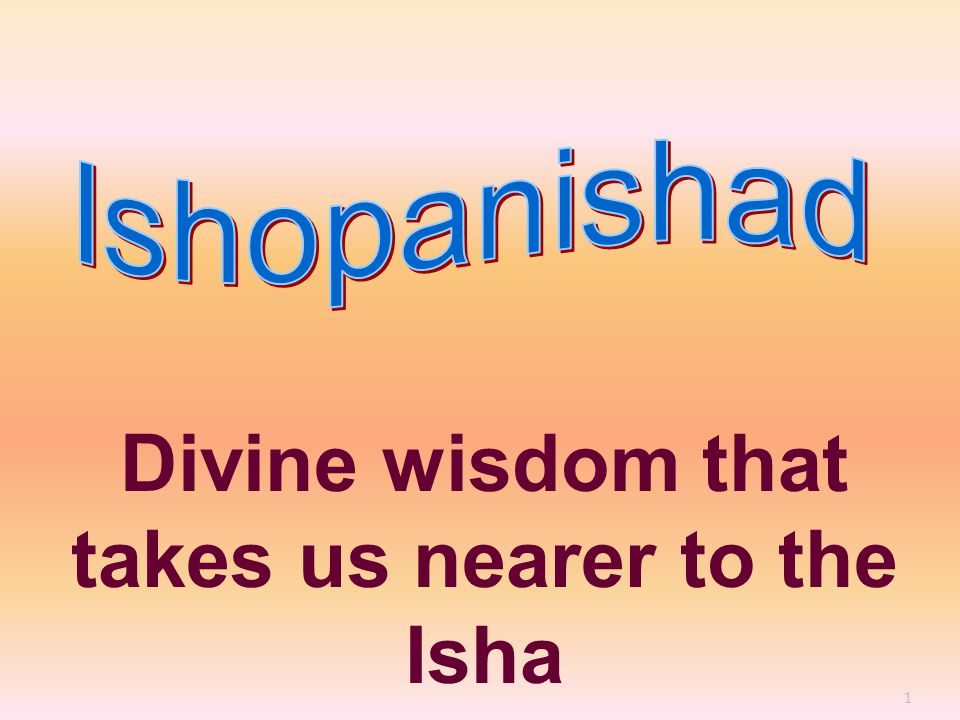 1 Divine wisdom that takes us nearer to the Isha