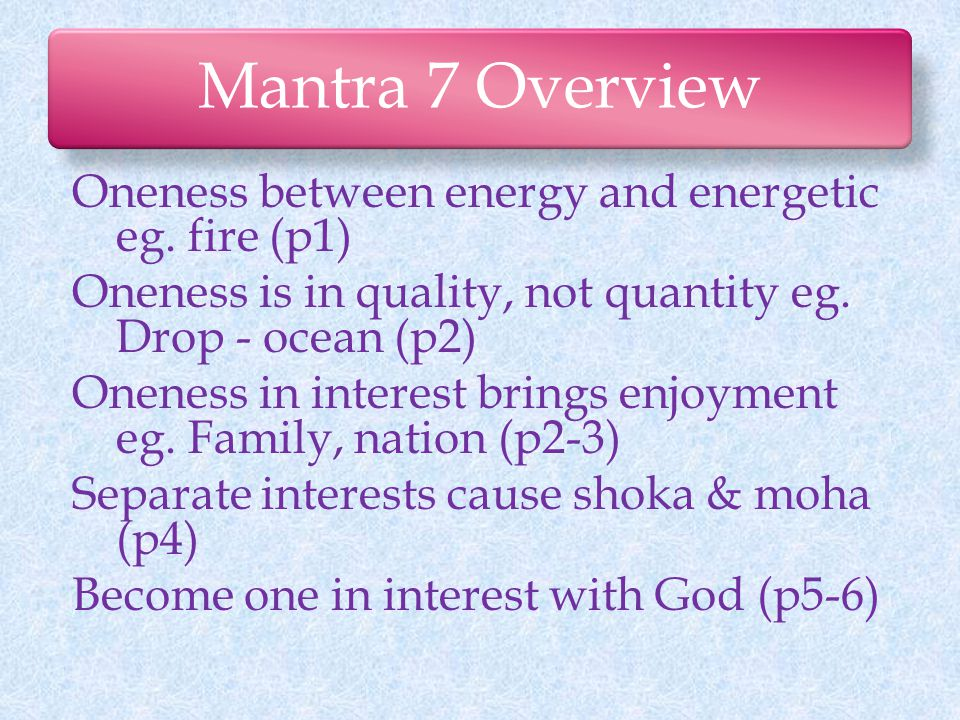 Mantra 7 Overview Oneness between energy and energetic eg.