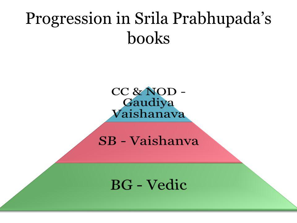 Progression in Srila Prabhupada's books