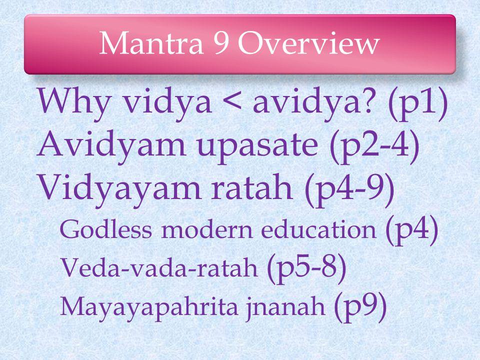 Mantra 9 Overview Why vidya < avidya.