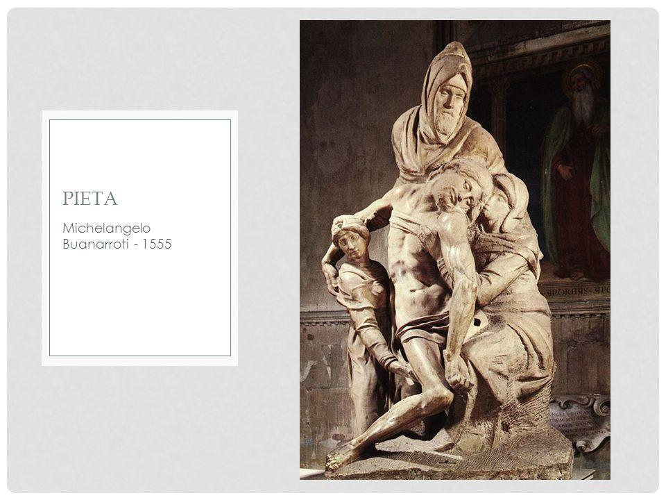 Michelangelo Buanarroti - 1555 PIETA