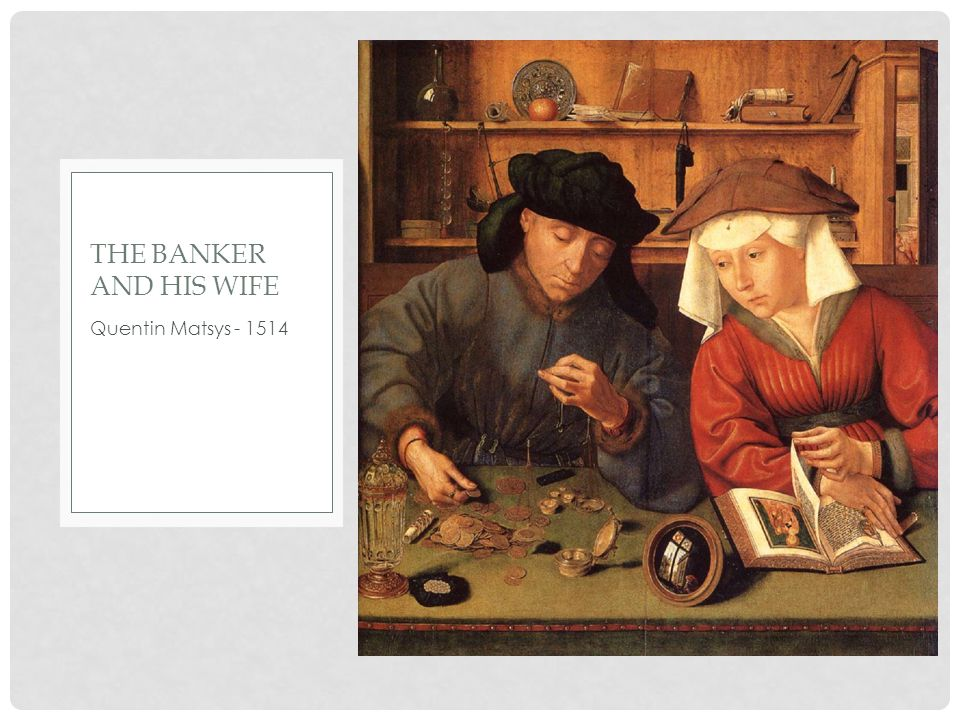Quentin Matsys - 1514 THE BANKER AND HIS WIFE
