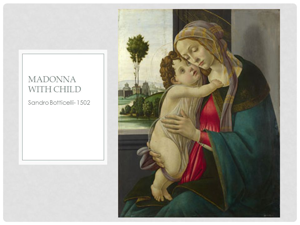 Sandro Botticelli- 1502 MADONNA WITH CHILD