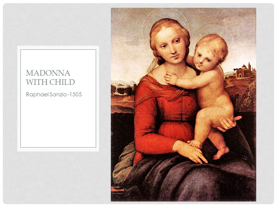 Raphael Sanzio -1505 MADONNA WITH CHILD