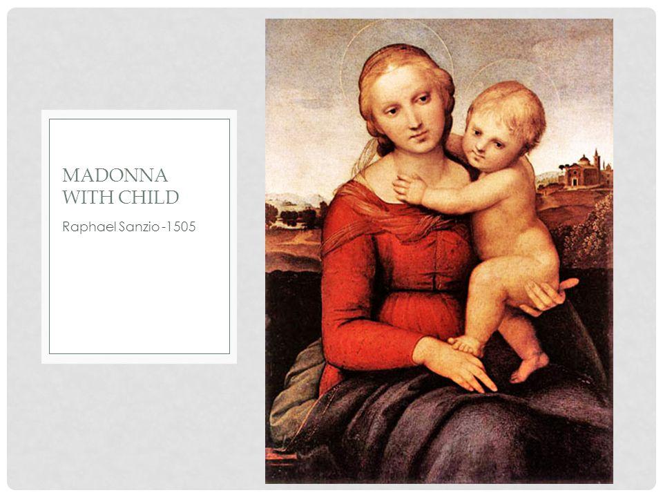 Raphael Sanzio -1506 MADONNA WITH CHILD