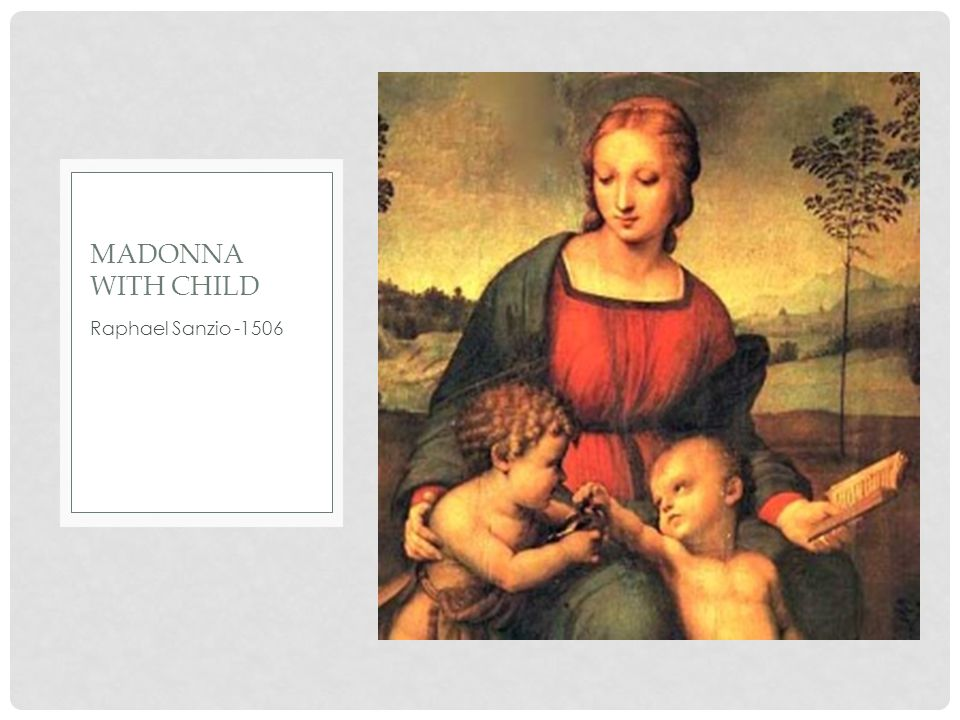 Raphael Sanzio -1506 MADONNA WITH CHILD