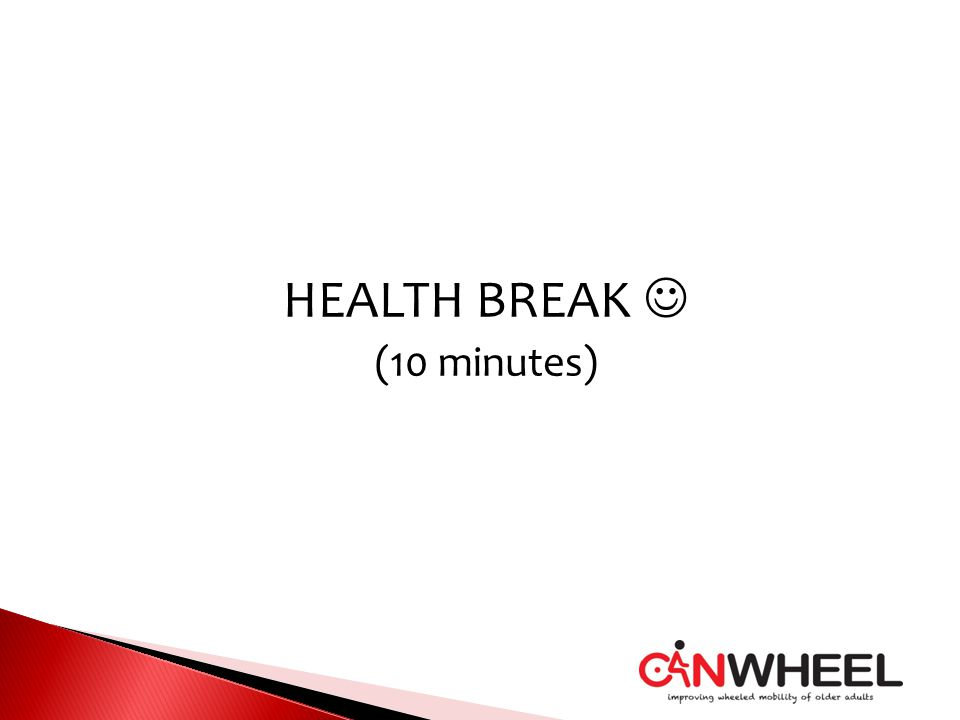 HEALTH BREAK (10 minutes)