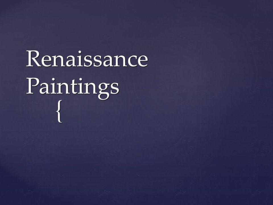 { Renaissance Paintings