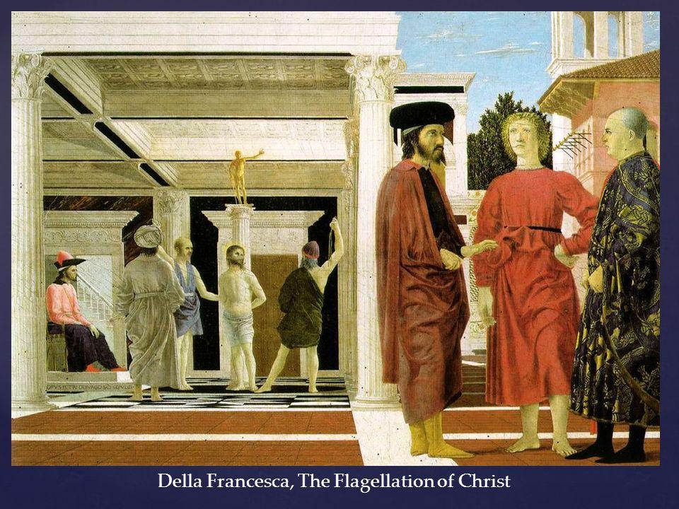 Della Francesca, The Flagellation of Christ
