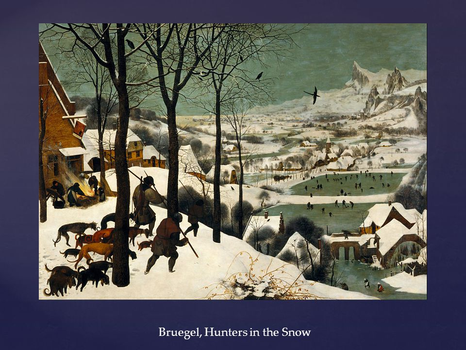 Bruegel, Hunters in the Snow