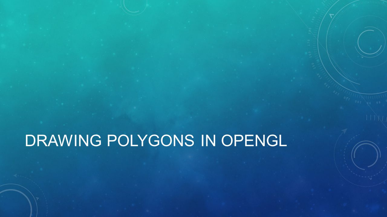 DRAWING POLYGONS IN OPENGL