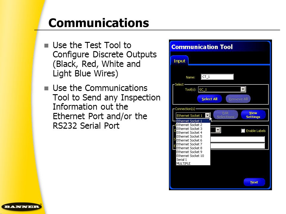 Communications Use the Test Tool to Configure Discrete Outputs (Black, Red, White and Light Blue Wires) Use the Communications Tool to Send any Inspec