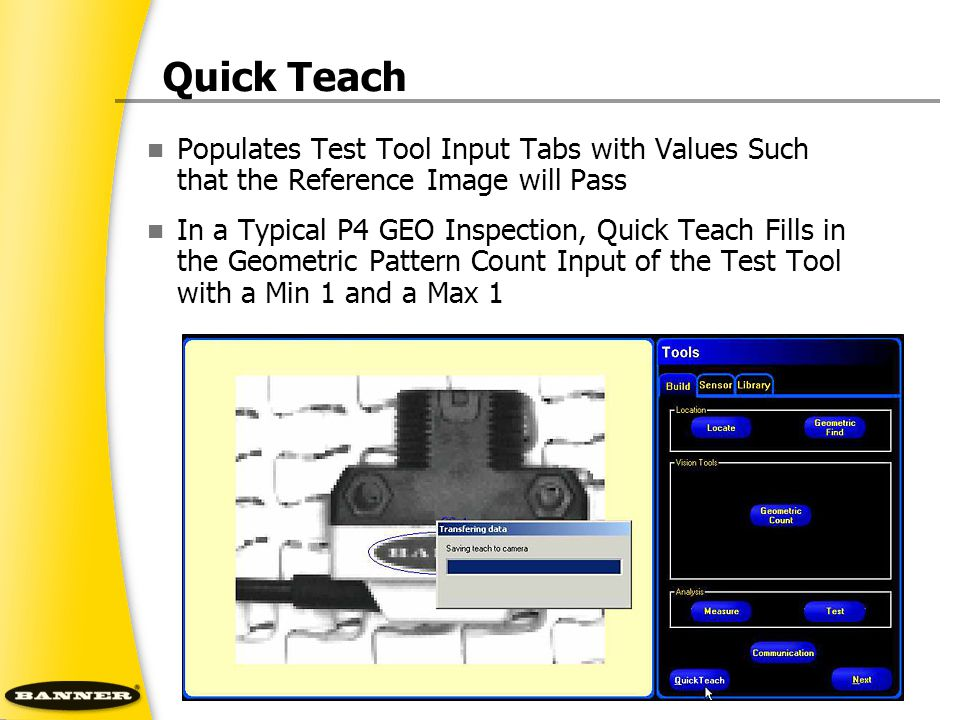 Populates Test Tool Input Tabs with Values Such that the Reference Image will Pass In a Typical P4 GEO Inspection, Quick Teach Fills in the Geometric