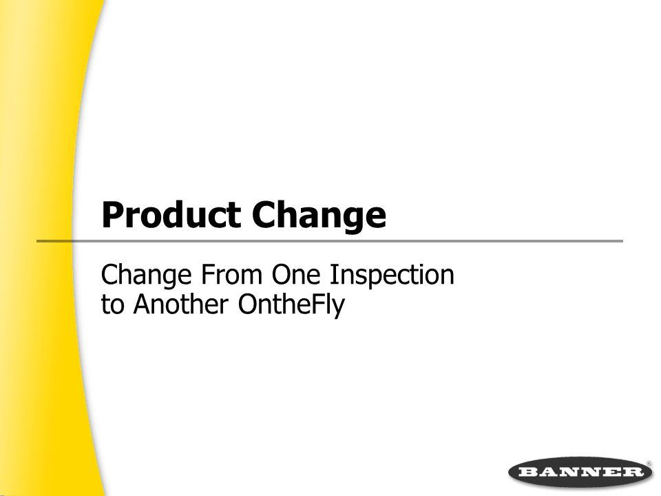 Product Change Change From One Inspection to Another OntheFly