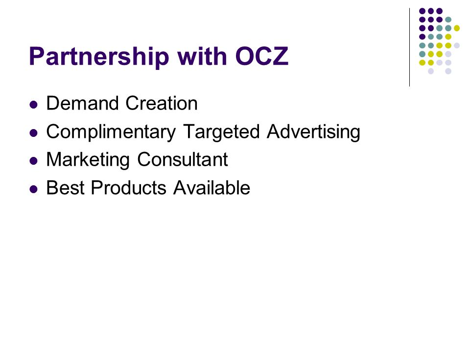 Partnership with OCZ Demand Creation Complimentary Targeted Advertising Marketing Consultant Best Products Available