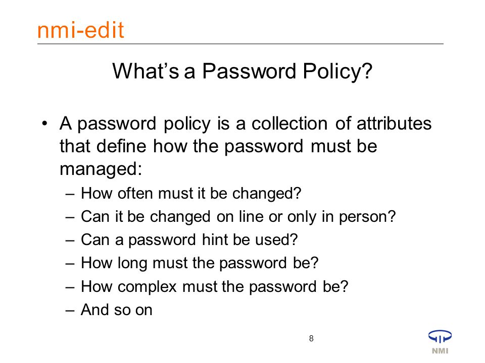 8 What's a Password Policy.