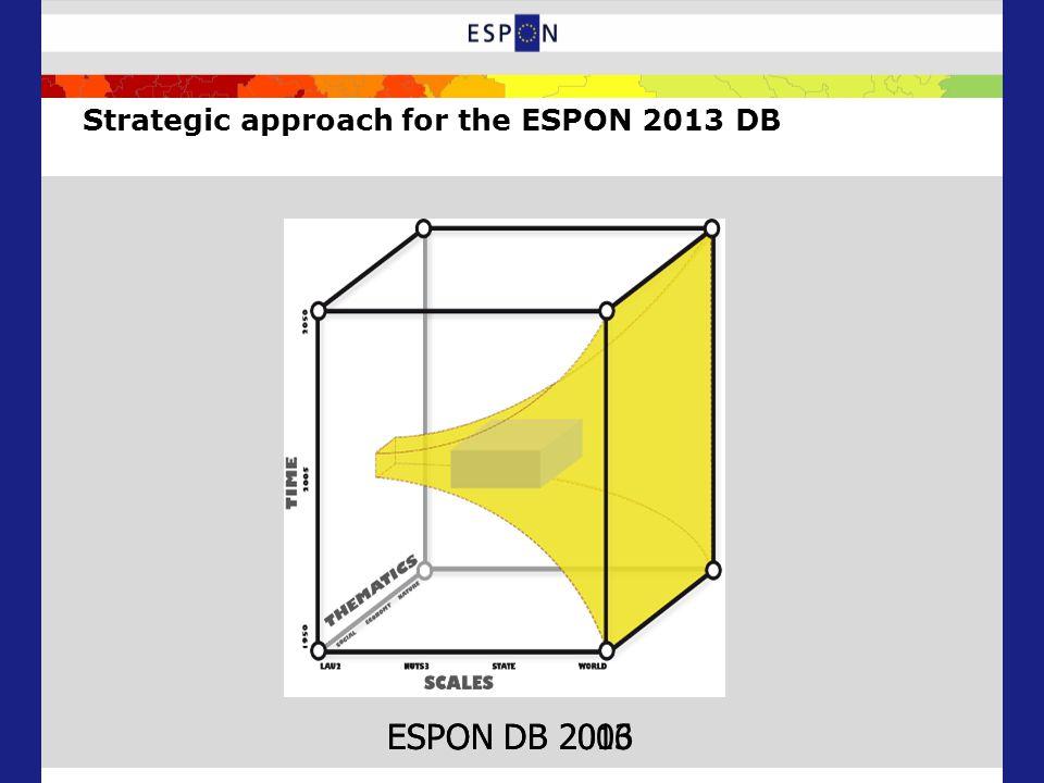 Strategic approach for the ESPON 2013 DB ESPON DB 2006ESPON DB 2013