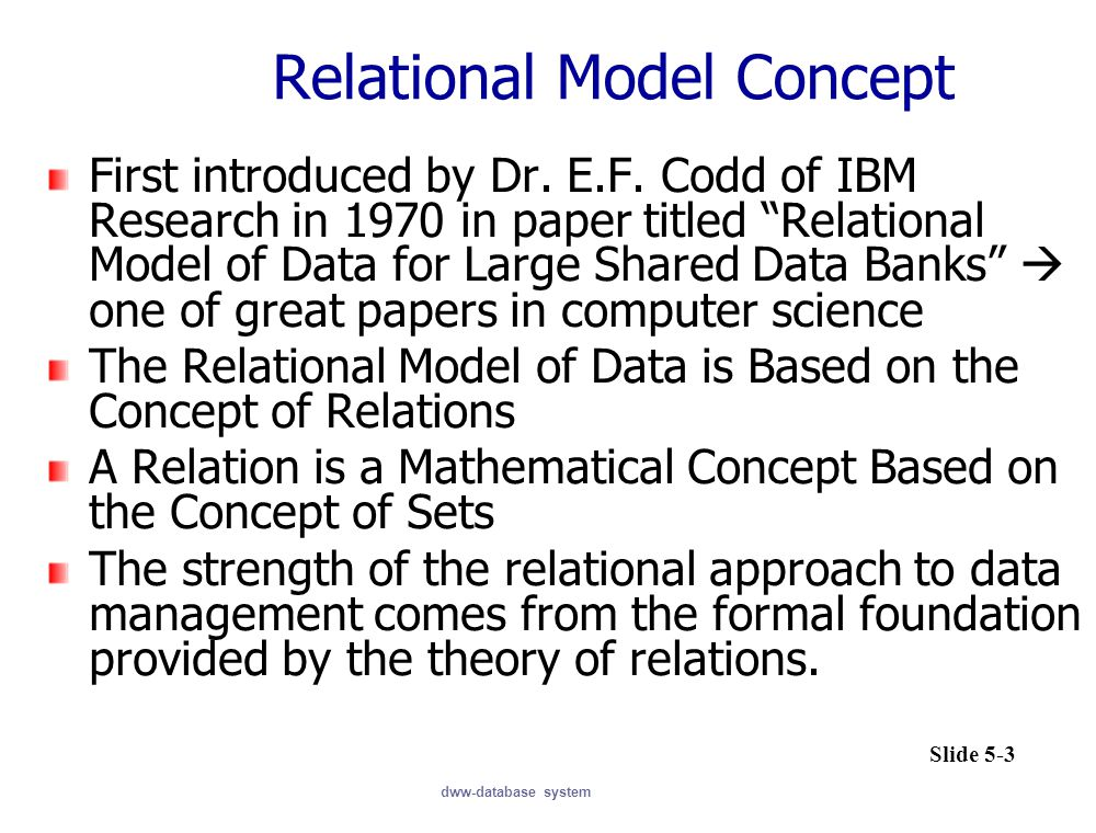 dww-database system Relational Model Concept First introduced by Dr.