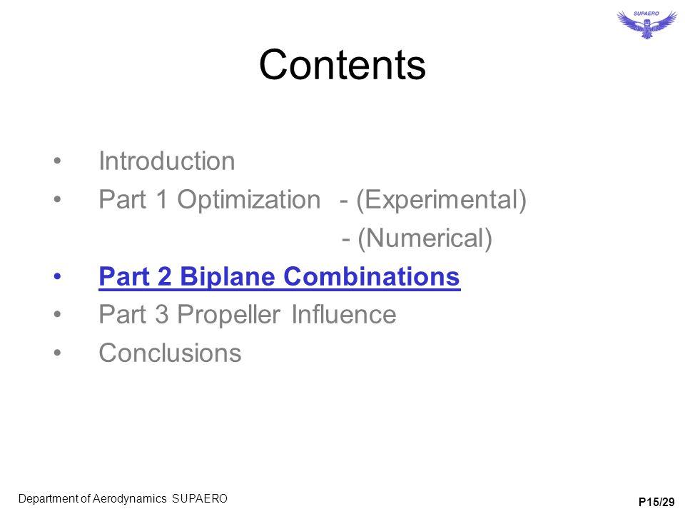 Contents Introduction Part 1 Optimization - (Experimental) - (Numerical) Part 2 Biplane Combinations Part 3 Propeller Influence Conclusions Department