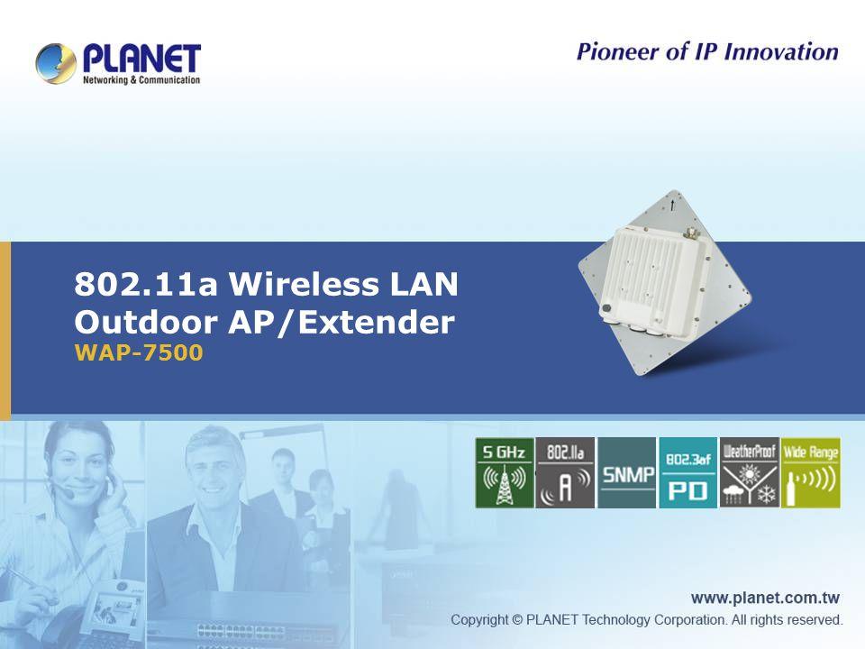 802.11a Wireless LAN Outdoor AP/Extender WAP-7500 Icon5Icon4Icon3Icon1