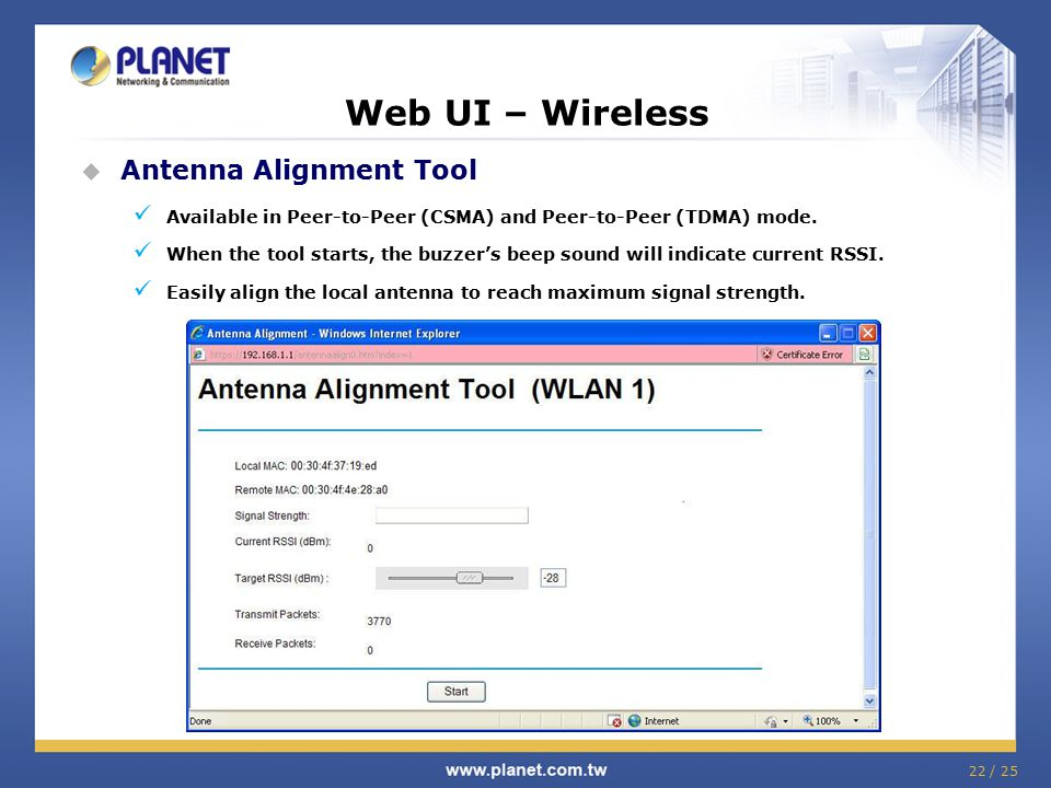 22 / 25 Web UI – Wireless  Antenna Alignment Tool Available in Peer-to-Peer (CSMA) and Peer-to-Peer (TDMA) mode. When the tool starts, the buzzer's b
