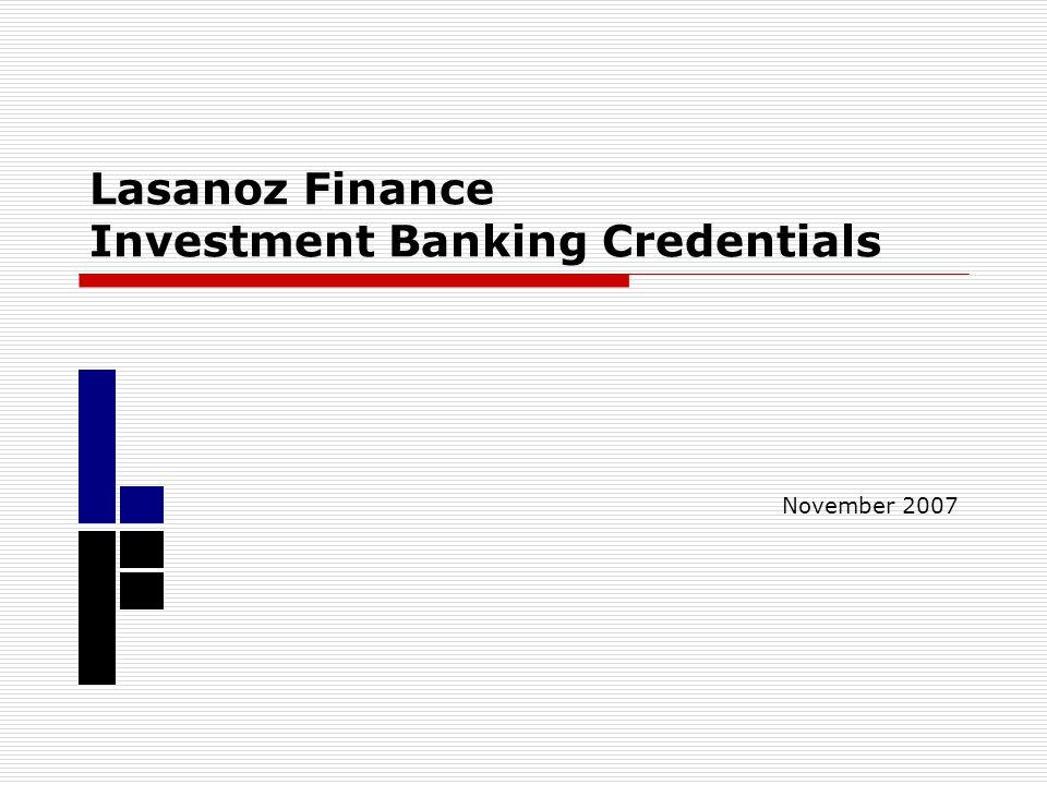 Lasanoz Finance Investment Banking Credentials November 2007