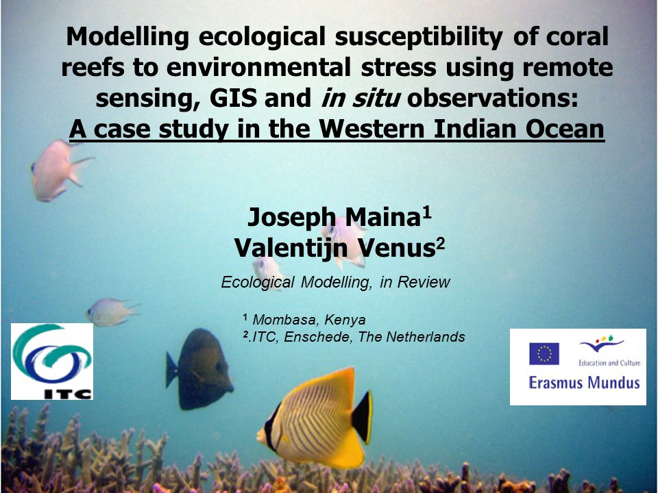Modelling ecological susceptibility of coral reefs to environmental stress using remote sensing, GIS and in situ observations: A case study in the Wes