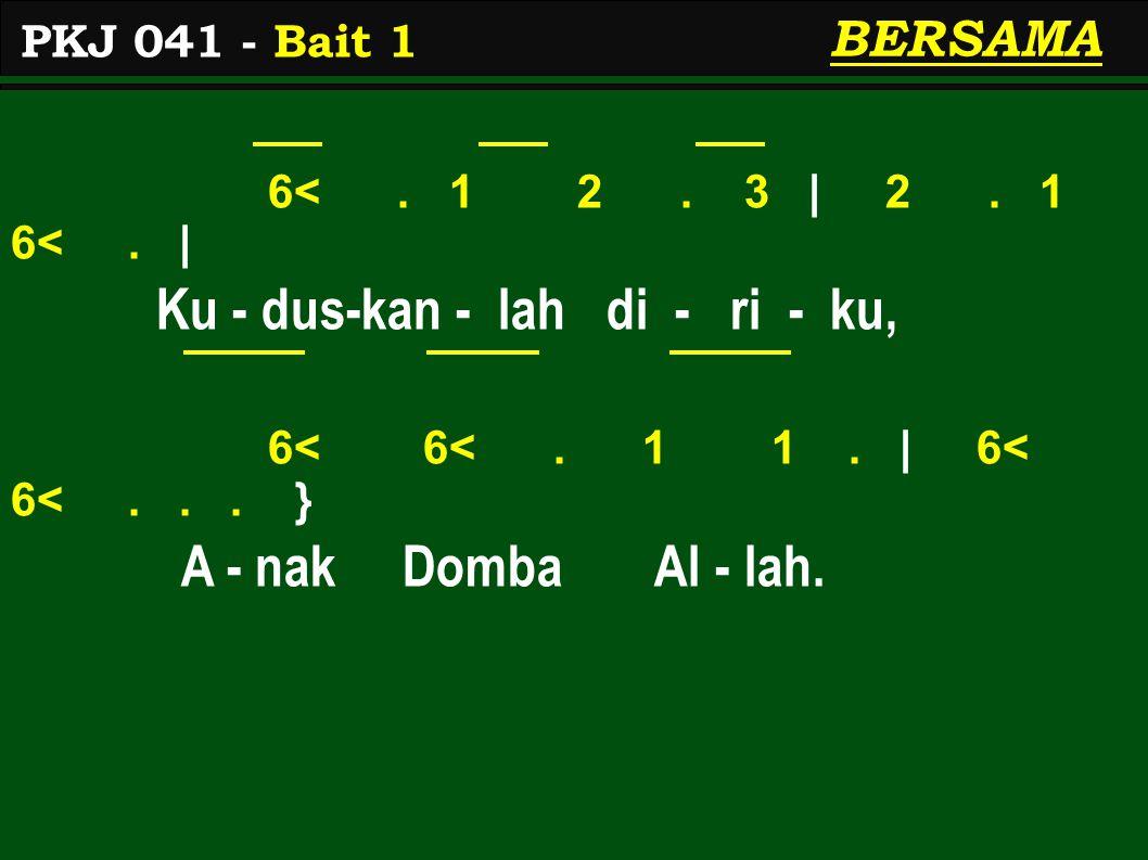 6<. 1 2. 3   2. 1 6<.   Ku - dus-kan - lah di - ri - ku, 6< 6<.
