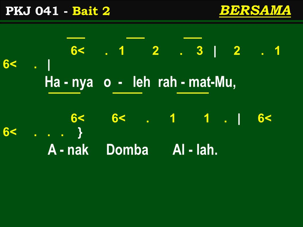 6<. 1 2. 3   2. 1 6<.   Ha - nya o - leh rah - mat-Mu, 6< 6<.