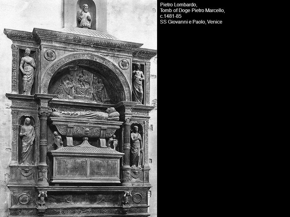 Pietro Lombardo, Tomb of Doge Pietro Marcello, c.1481-85 SS Giovanni e Paolo, Venice