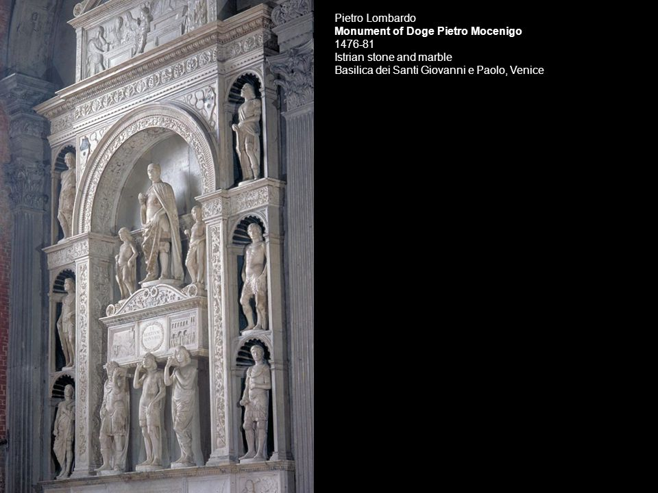 Pietro Lombardo Monument of Doge Pietro Mocenigo 1476-81 Istrian stone and marble Basilica dei Santi Giovanni e Paolo, Venice