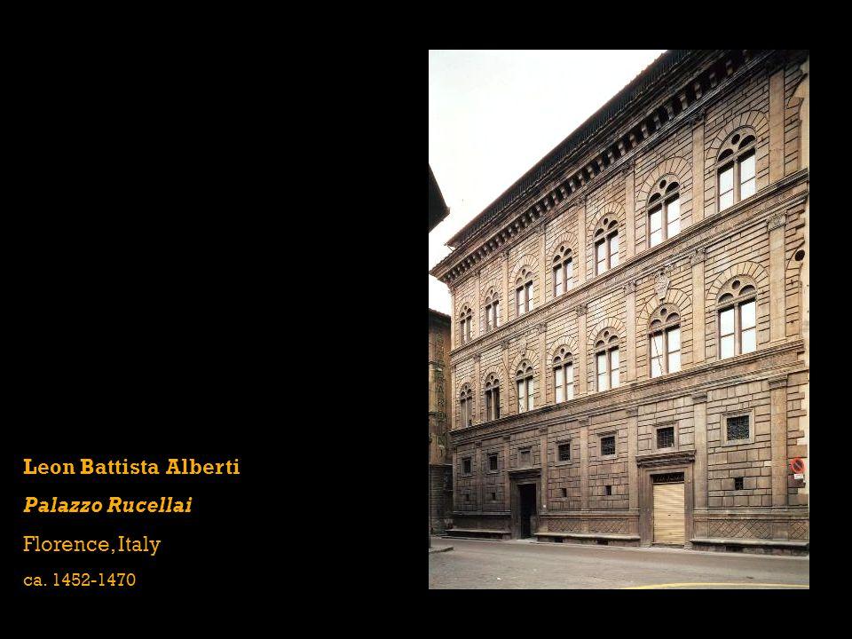 Leon Battista Alberti Palazzo Rucellai Florence, Italy ca. 1452-1470