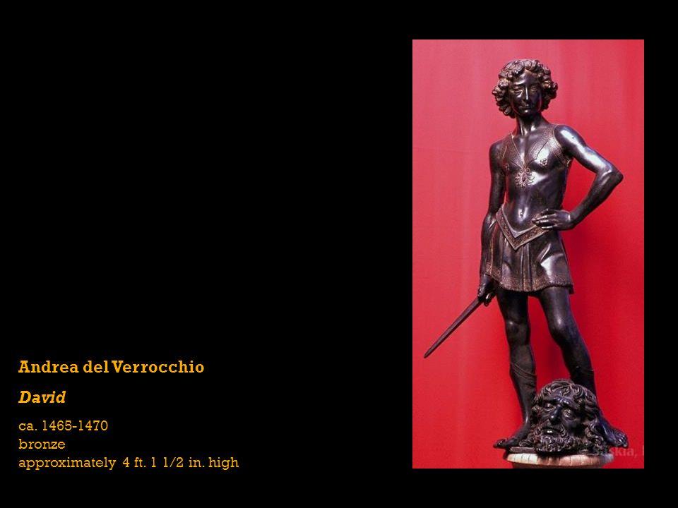 Andrea del Verrocchio David ca. 1465-1470 bronze approximately 4 ft. 1 1/2 in. high