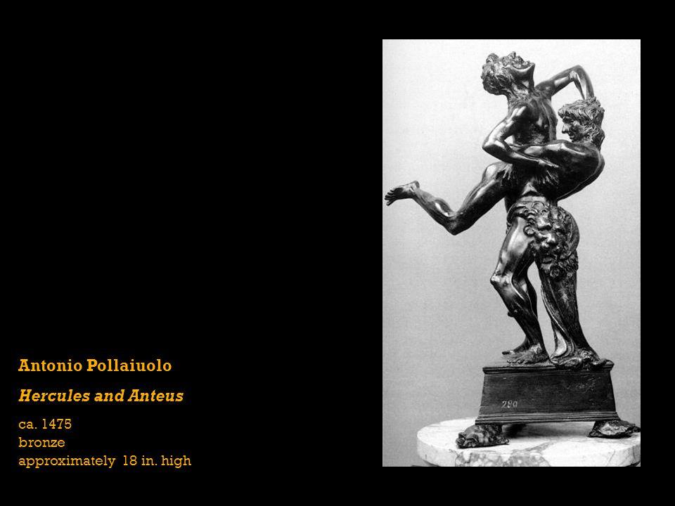 Antonio Pollaiuolo Hercules and Anteus ca. 1475 bronze approximately 18 in. high