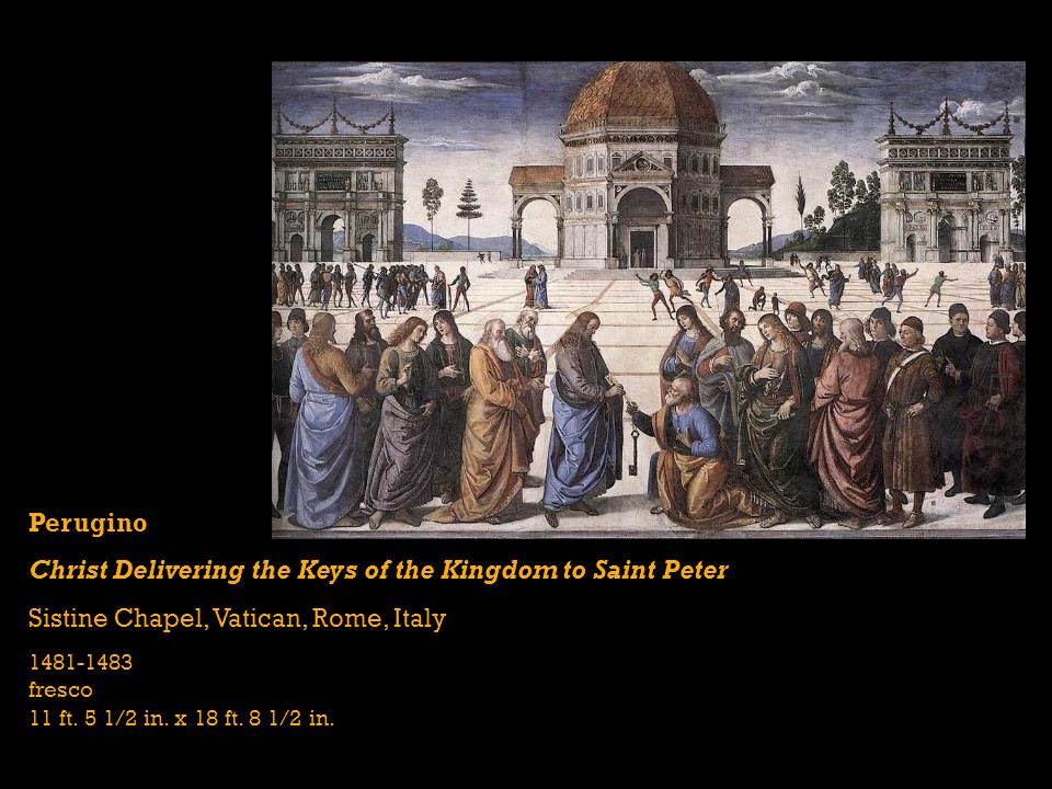 Perugino Christ Delivering the Keys of the Kingdom to Saint Peter Sistine Chapel, Vatican, Rome, Italy 1481-1483 fresco 11 ft.