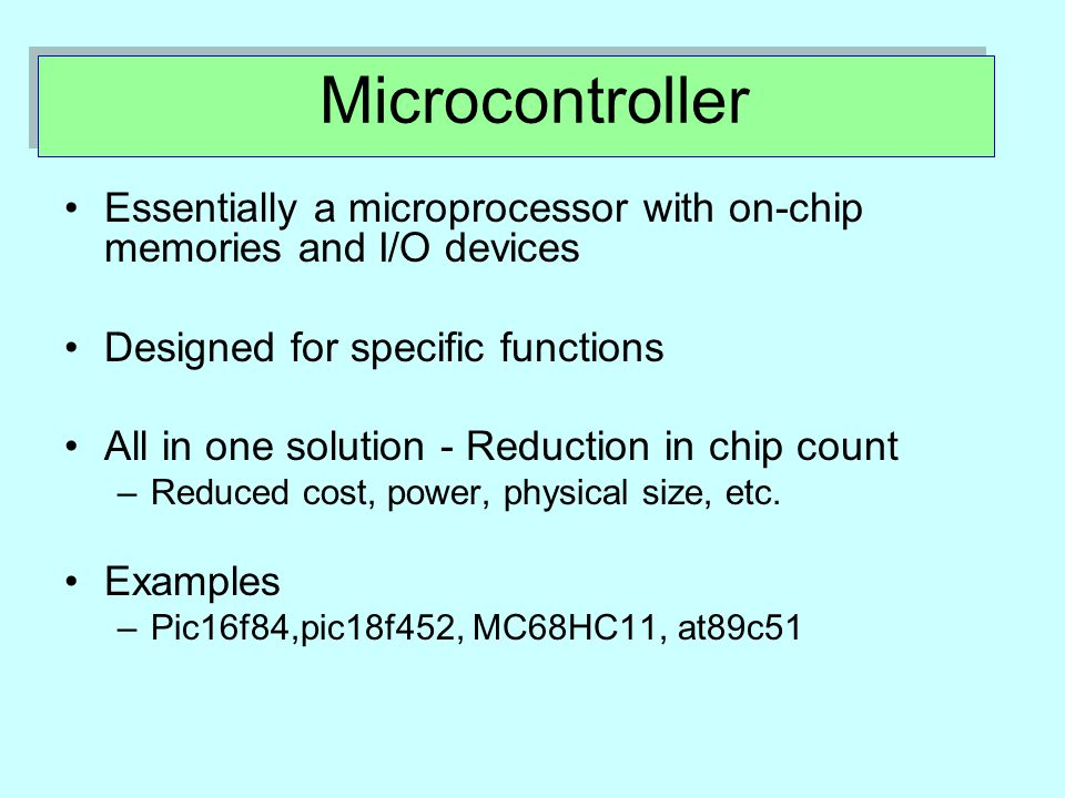 Embedded System Special purpose computer system usually completely inside the device it controls Has specific requirements and performs pre-defined tasks Cost reduction compared to general purpose processor Different design criteria –P–Performance –R–Reliability –A–Availability –S–Safety