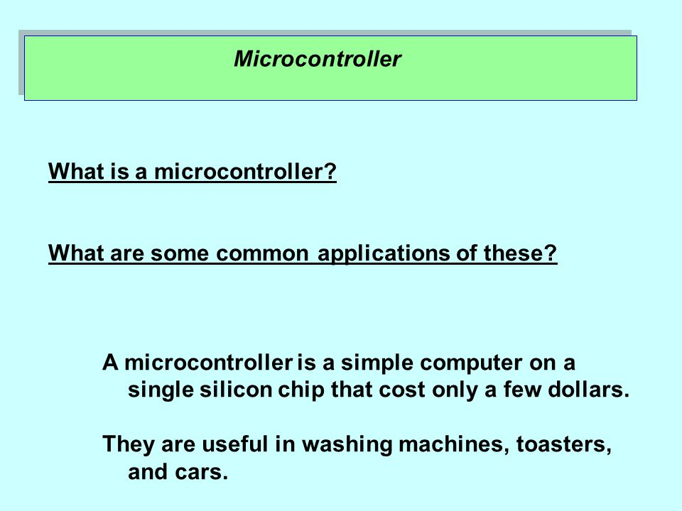 What is a microcontroller. What are some common applications of these.